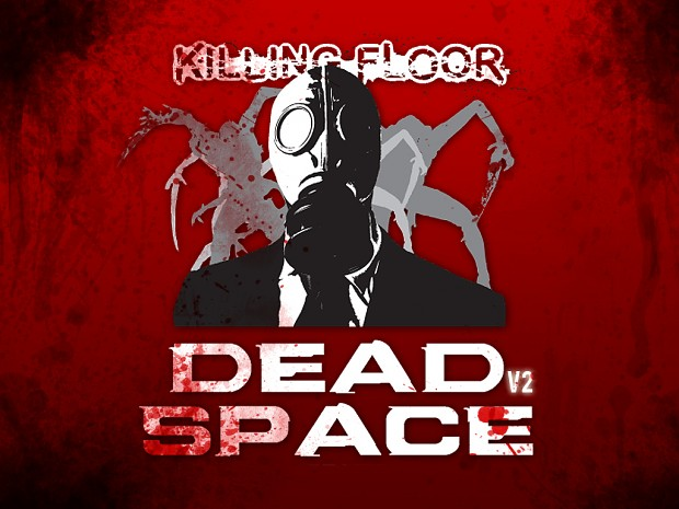 Killing Floor Dead Space mod V2.0