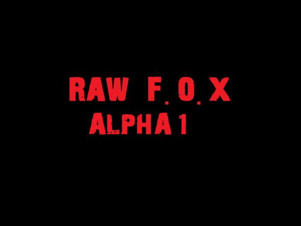 Raw F.O.X ALPHA 1