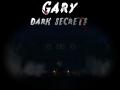 Gary - Dark Secrets [Chapter 1] VERSION 1.4