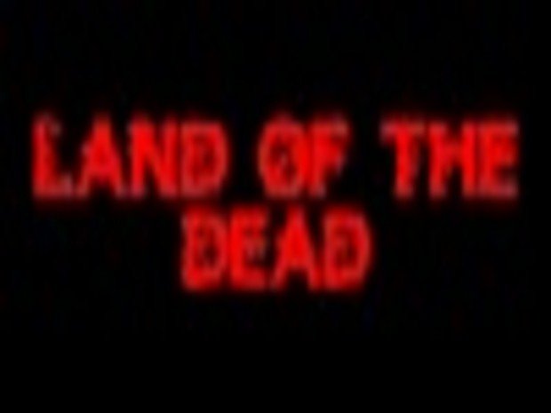 Land of the Dead demo