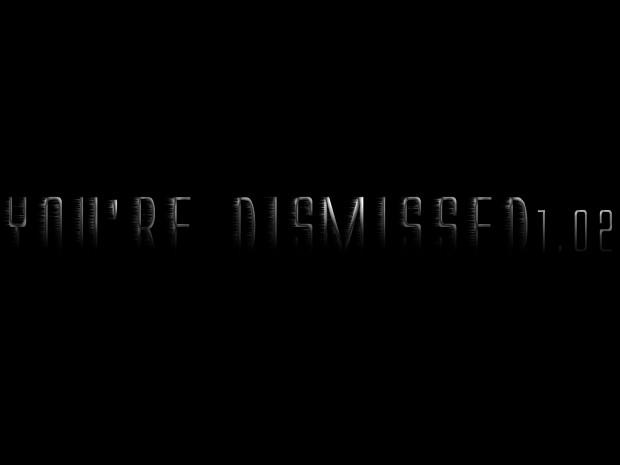 You're Dismissed 1.02