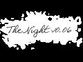 The Night v0.06