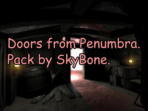 Doors From Pemnumbra (Packed by SkyBone)