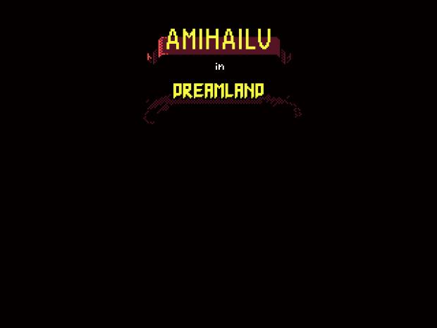 Amihailu in Dreamland 0.02 (bugfix)