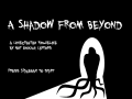 A Shadow From Beyond - Win