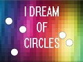 I Dream Of Circles