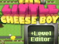The Little Cheese Boy+Level Editor