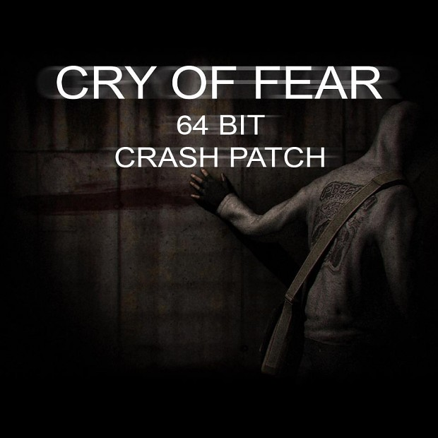 Cry of Fear - Crash patch for 64 bit users