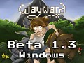 Wayward Beta 1.3 (Windows)