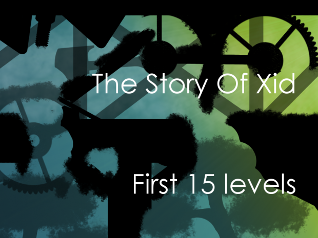 The Story Of Xid : First 15 levels