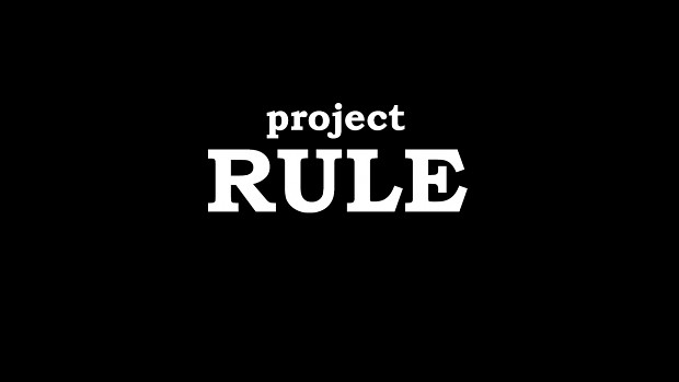 Project RULE Beta v 0.05