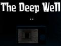 The Deep Well [V 1.16]