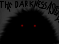 The Darkness Ascends