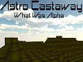 """Astro Castaway """"What Was Alpha"""" *WINDOWS ONLY*"""