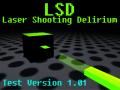 LSD: Laser Shooting Delirium - Test V1.01