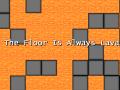 The Floor Is Always Lava - Version 1.00