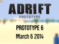 Adrift - Prototype 6