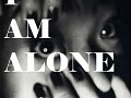 I Am Alone v0.0.0.4