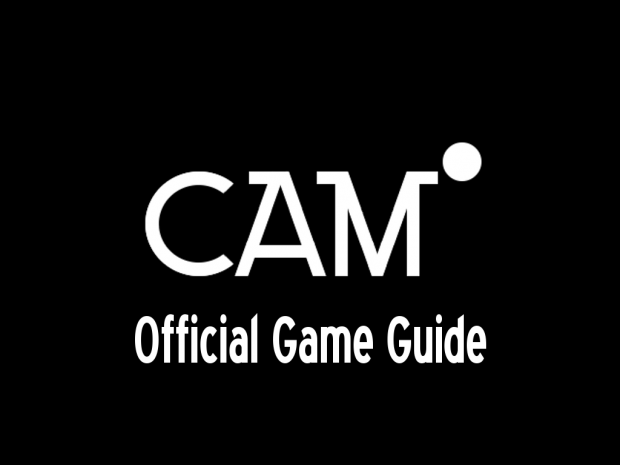 CAM° - Official Game Guide (Part I)