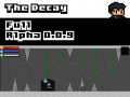 The Decay Early Alpha 0.0.9