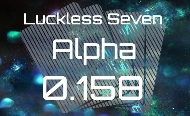 Luckless Seven Alpha 0.158