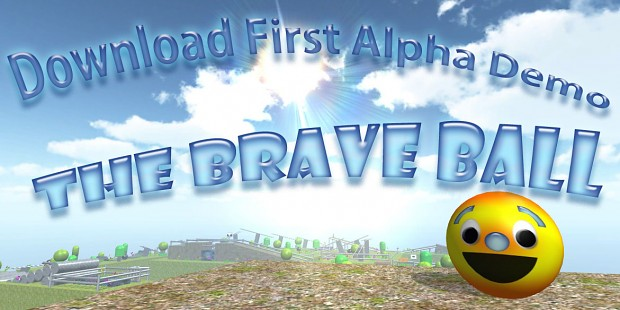 The Brave Ball Alpha Demo