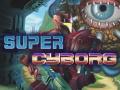Super Cyborg demo version