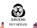 Shrooms July DevLog - Taking Inventory!