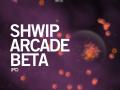Shwip Arcade mode preview/beta
