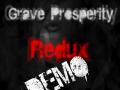 Grave Prosperity: Redux- DEMO