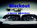 Blackout: A Horror Adventure! Early Access