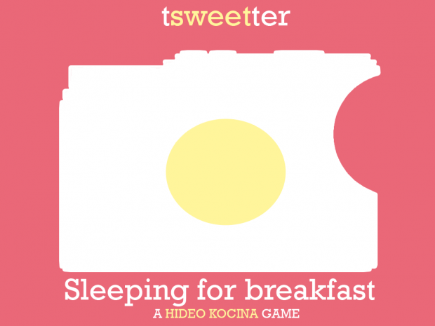 Tsweetter: Sleeping for Breakfast