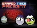 Warped Times: Pres3nt  [1.3]