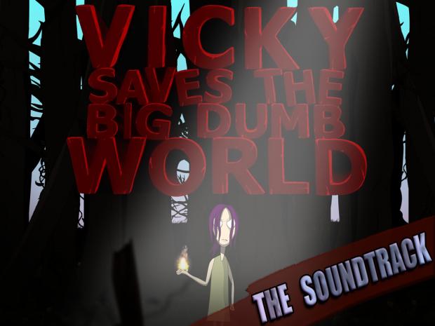 Vicky Saves the Big Dumb World(soundtrack)