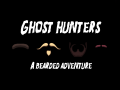 Ghost Hunters - A Bearded Adventure