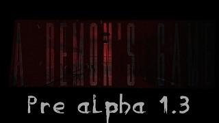 A Demon's Game Pre-Alpha Demo 1.3