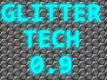 Glitter Tech v0.9