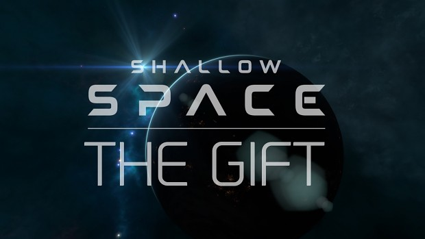 Shallow Space: The Gift (a Short Story)