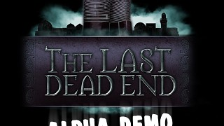 The Last Dead End - Alpha Demo Gameplay - 2015
