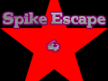 Spike Escape 4 Released before time! 28. May 2015