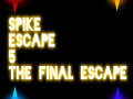 Spike Escape 5 - The Final Escape 1.3