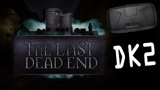 The Last DeadEnd - Oculus Rift DK2