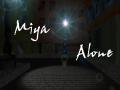 Miya Alone
