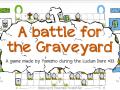 A battle for the Graveyard (Ludum Dare build)