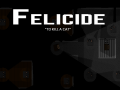 """Felicide: """"To Kill A Cat"""""""