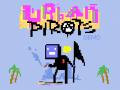 Urban Pirate - (Very) early Beta Demo