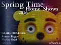 Spring Time - Home Shows