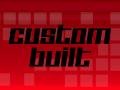 Custom Built