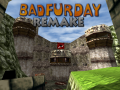 Bad Fur Day Remake