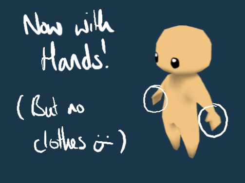 Now With Hands!